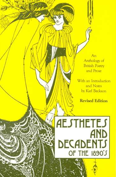 Aesthetes and Decadents of the 1890's By Beckson